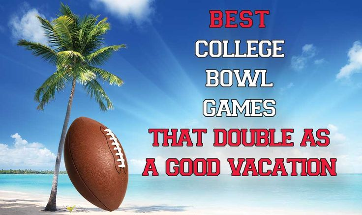 College Bowl Games That Double as Great Vacation Spots:    (scheduled via http://www.tailwindapp.com?utm_source=pinterest&utm_medium=twpin&utm_content=post605347&utm_campaign=scheduler_attribution)