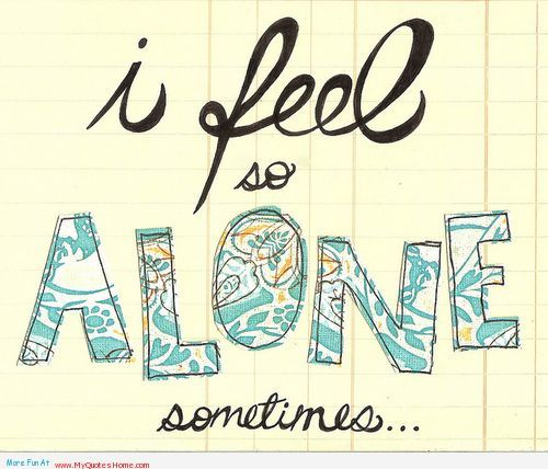 I feel so alone - feelings quotes  - http://myquoteshome.com/i-feel-so-alone-feelings-quotes/