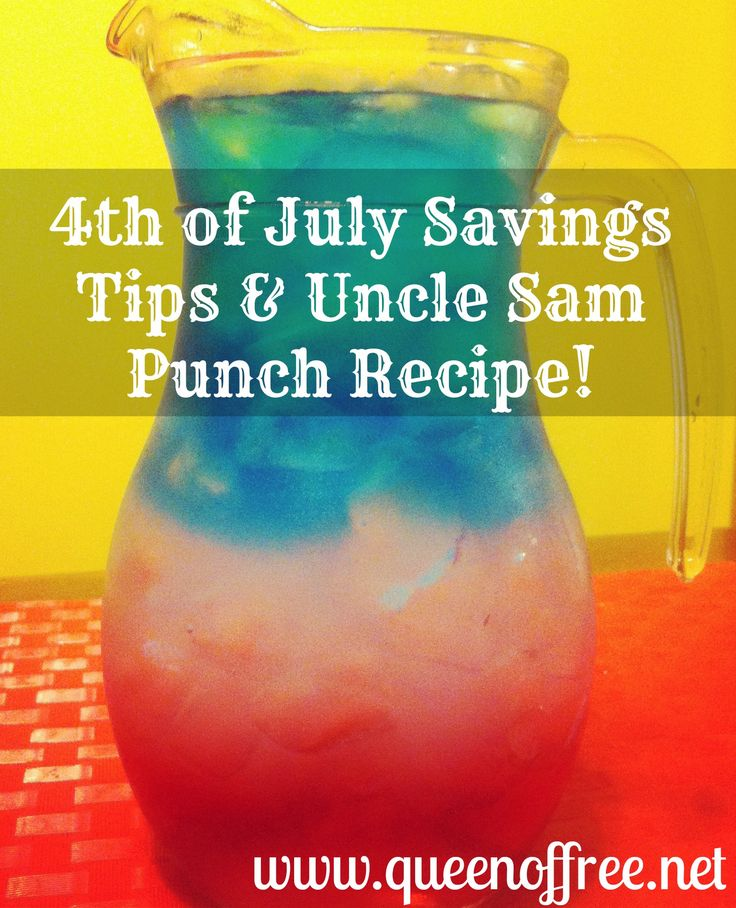 Get the Queen of Free's best 4th of July Savings Tips & a Great Recipe for Uncle Sam Punch!