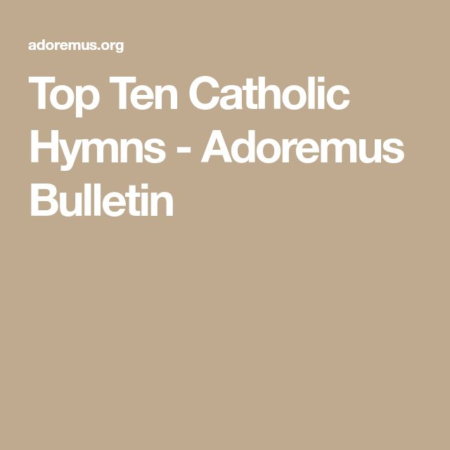 Top Ten Catholic Hymns - Adoremus Bulletin