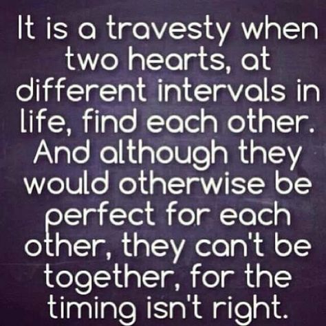 the hardest thing is falling in love with the right person at the wrong time - Google Search