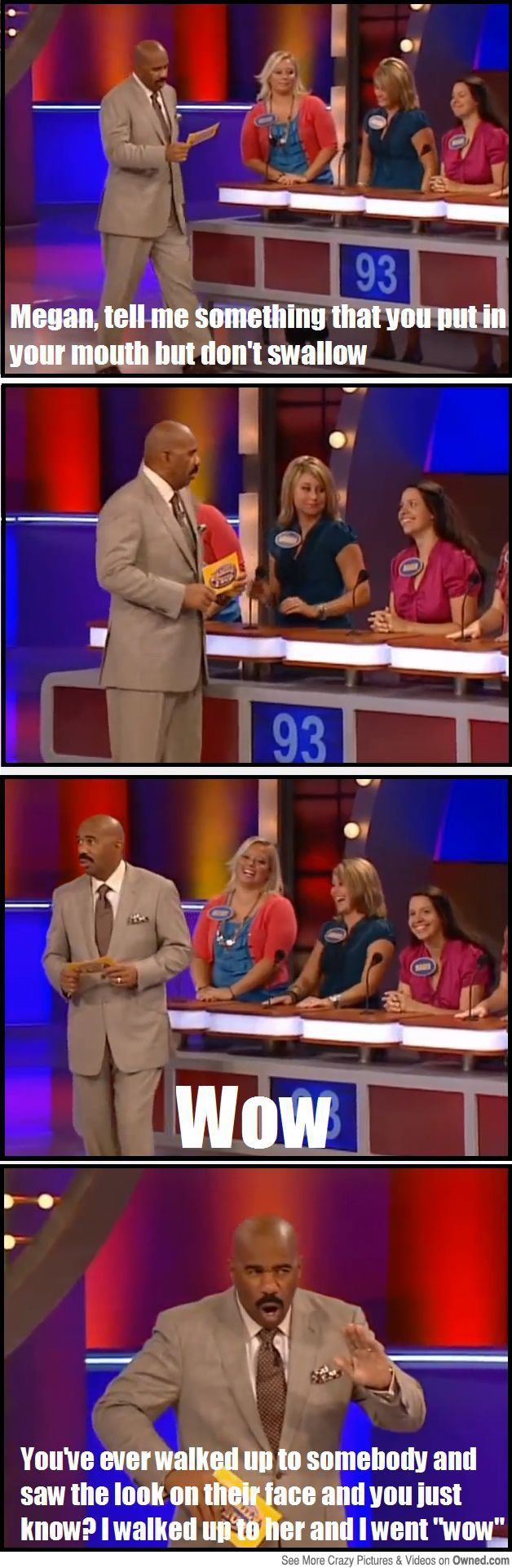 lmao.. My boyfriend and I love watching Family Feud... Mainly because of Steve Harvey.