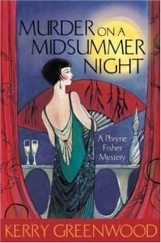 Murder on a Midsummer Night (2008) (Book 17 in the Phryne Fisher series) A novel…