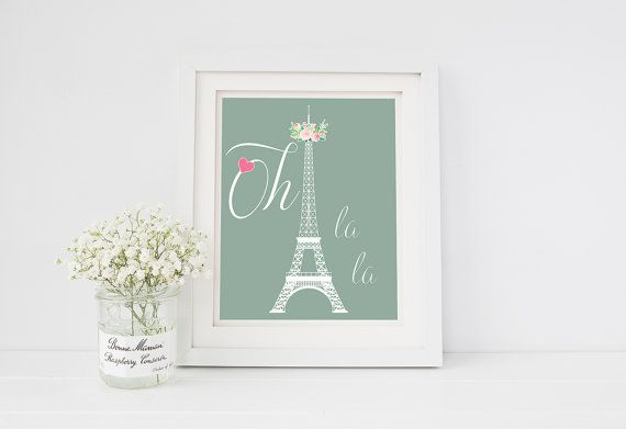 Oh la la Paris Quote Printable 8x10 Wall Art - Paris wall art Eiffel Tower Paris Quotes about Paris simple design instant JPG download