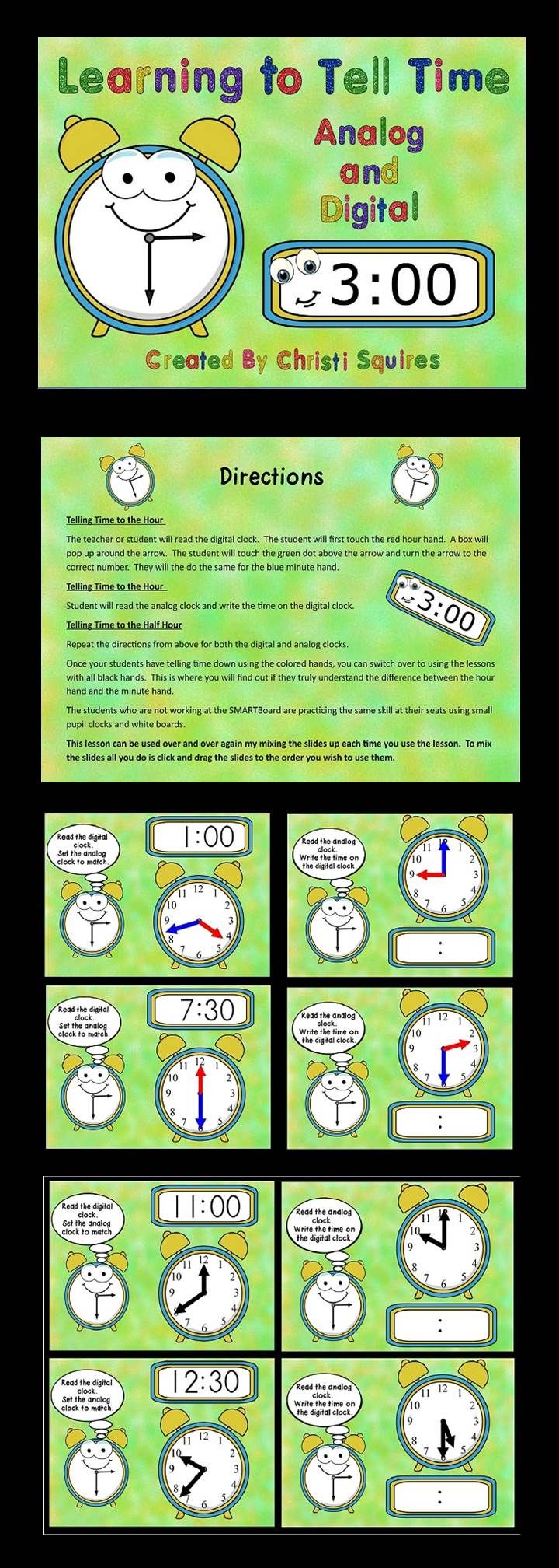 Learning to Tell Time Analog and Digital Clocks SMARTBoard Lesson  This SmartBoard lesson will teach the First Grade Common Core Standard: Tell time in hours and half-hours using analog and digital clocks.