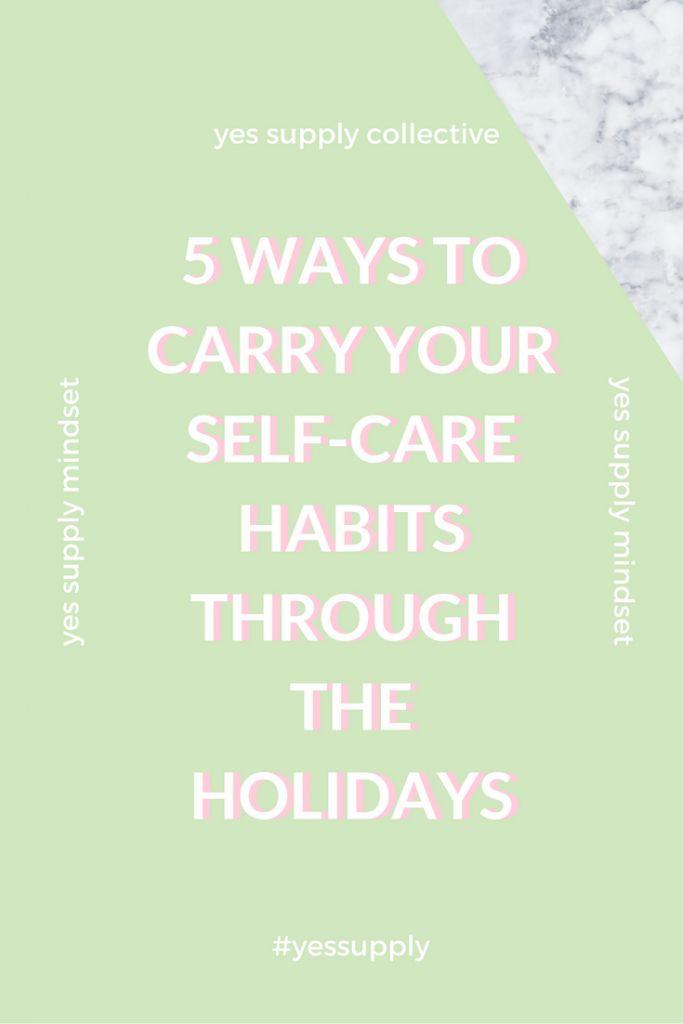 How to Create a Self-Care Plan Through The Holidays and Why You Need One? During any hectic time in your life, it becomes so important to take good care of yourself. Whether it's the holidays or just an ordinary day. Here's 5 Ways To Carry Your Self-Care Habits Through The Holidays. The holiday season only comes once a year so remember to take is slow and enjoy yourself. For more tips and tricks, be sure to comeback at yessupply.co!