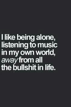 I cherish my own little world.