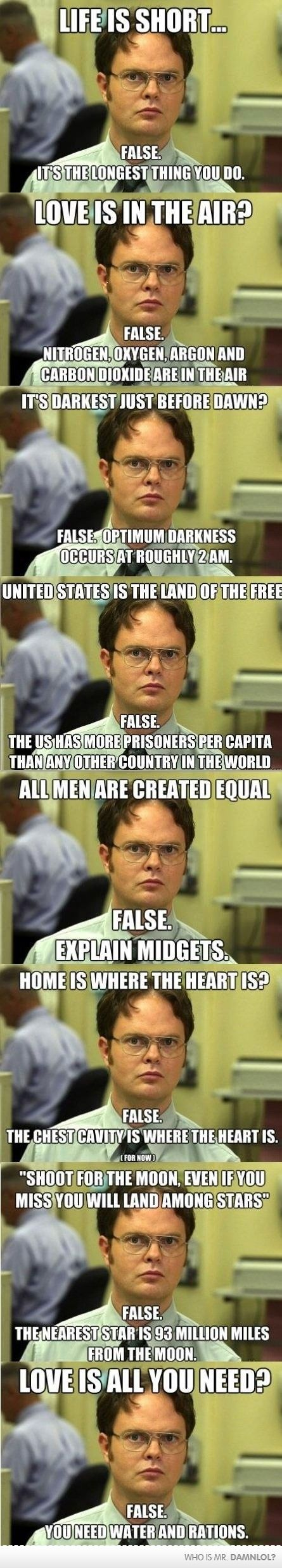 Oh, Dwight... He lights up my life.