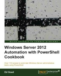 Windows Server 2012 Automation with PowerShell Cookbook Pdf Download e-Book