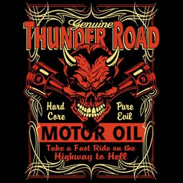Biker T-shirt - Thunder Road Adult Tee Biker T-shirts Thunder Road Motor Oil takes a fast ride on the road to hell Image size: 12 X 13 Available up to