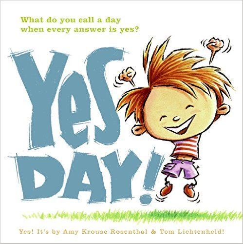 Yes Day!: Amy Krouse Rosenthal, Tom Lichtenheld: 9780061152597: AmazonSmile: Books