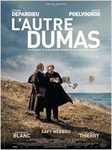 L'Autre Dumas de Safy Nebbou avec Gérard Depardieu et Benoît Poelvoorde Alors qu'Alexandre Dumas et Auguste Maquet, son nègre littéraire, sont au sommet de leur collaboration, Maquet décide de se faire passer pour Dumas afin de séduire Charlotte, une admiratrice de l'illustre écrivain.