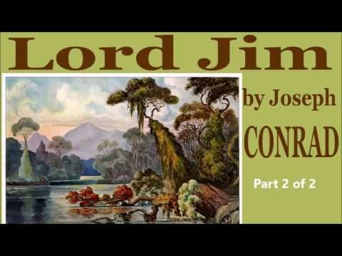 Lord Jim by Joseph CONRAD, Part 2 of 2 (EN) – Full Free Audio Book
