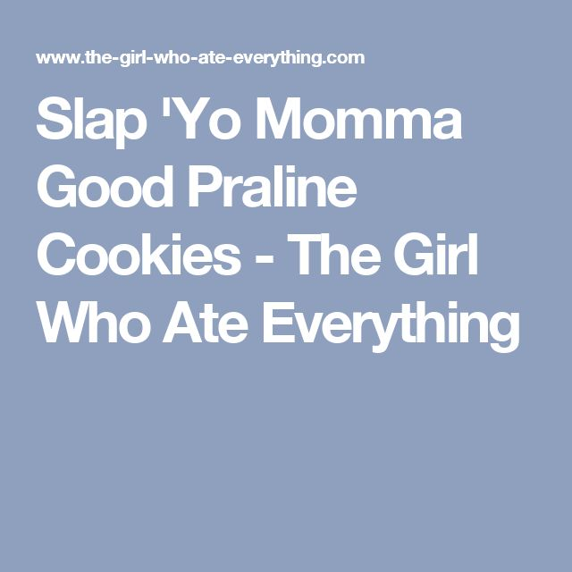 Slap 'Yo Momma Good Praline Cookies - The Girl Who Ate Everything
