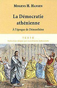 La démocratie athénienne à l'époque de Démosthène : Structure, principes et idéologie par Mogens Herman Hansen