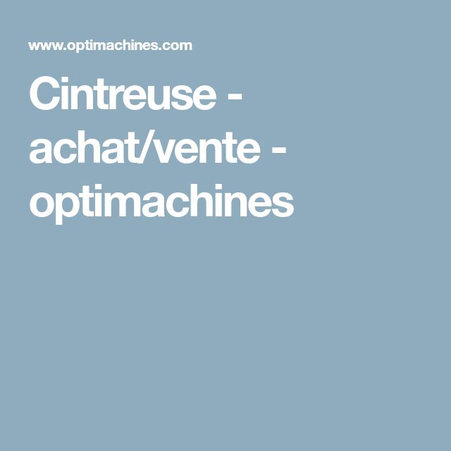 Cintreuse - achat/vente - optimachines