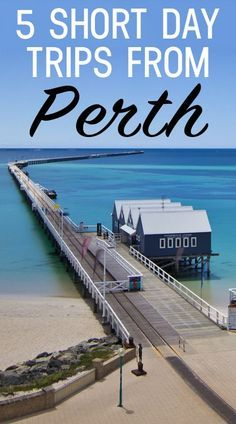 5 Short & Easy Day Trips and things to do in Perth, Western Australia.