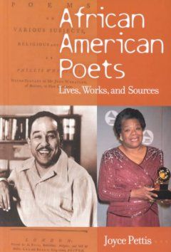 African American poets : lives, works, and sources / Joyce Pettis.