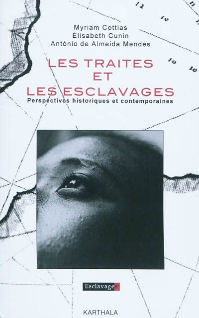 326 COT - Les traites et les esclavages : perspectives historiques et contemporaines / M. Cottias.