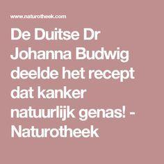 De Duitse Dr Johanna Budwig deelde het recept dat kanker natuurlijk genas! - Naturotheek