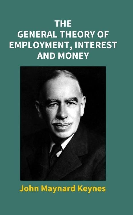 The General Theory of Employment, Interest and Mon PB