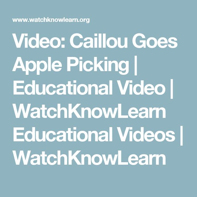 Video: Caillou Goes Apple Picking | Educational Video | WatchKnowLearn Educational Videos | WatchKnowLearn