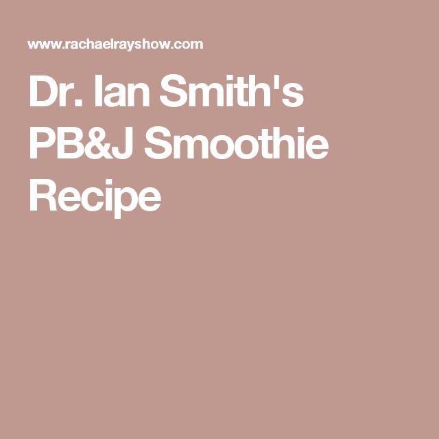 Dr. Ian Smith's PB&J Smoothie Recipe