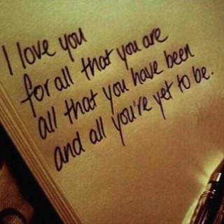 I love you for all that you are . . .