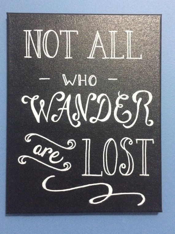 Not All Who Wander Are Lost. Handmade Canvas Art.