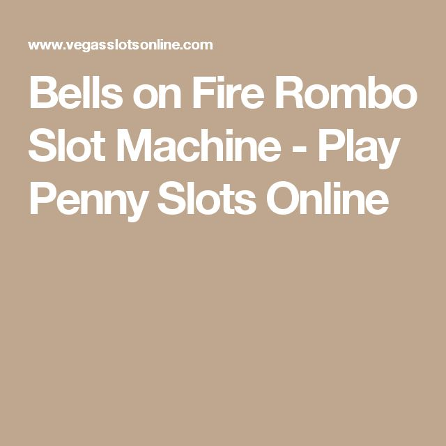 Bells on Fire Rombo Slot Machine - Play Penny Slots Online
