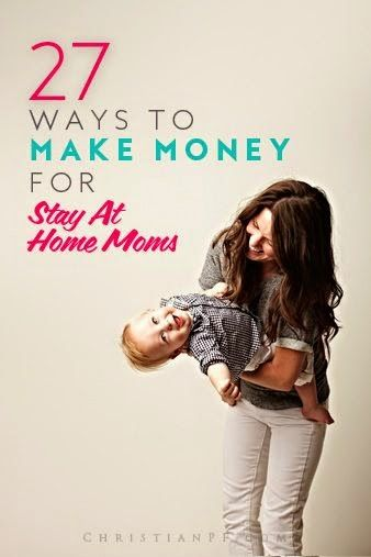 27 Ways to Make Money for Stay at Home Moms |  http://www.manhattanstreetcapital.com/