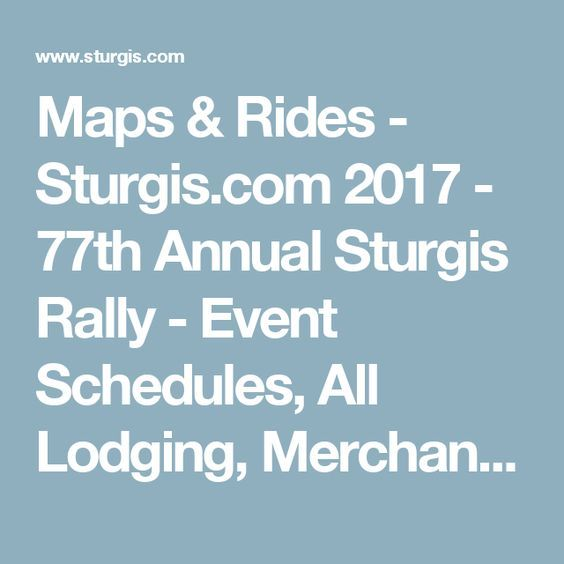 Maps & Rides - Sturgis.com 2017 - 77th Annual Sturgis Rally - Event Schedules, All Lodging, Merchandise, Photos and more....