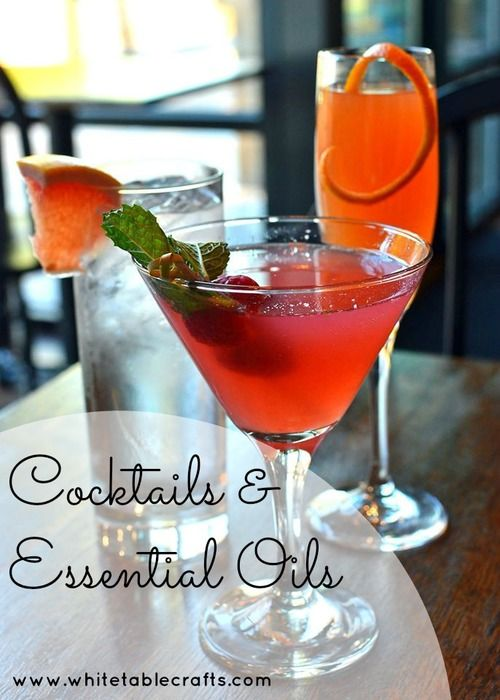 Essential Oil Cocktails - Something New for Happy Hour — White Table Crafts: Essentially Balanced Wellness