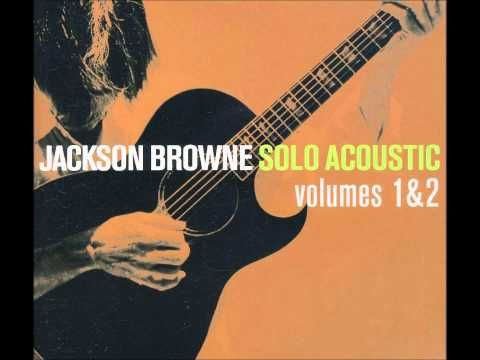 Jackson Browne - Solo Acoustic Live ( CD 1 & 2 ) HQ Audio - YouTube