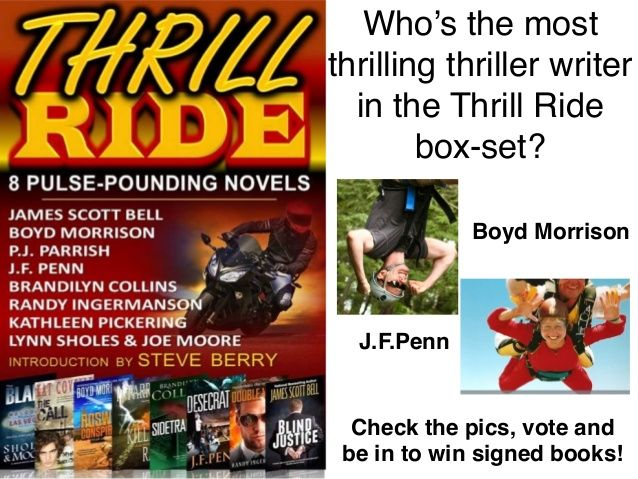 Who's the most thrilling author in the Thrill Ride box-set?  Check out the pics and then vote to be in to win by J.F. Penn via slideshare