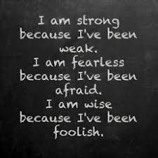 It's a continuous process, and I keep getting stronger, braver, and wiser