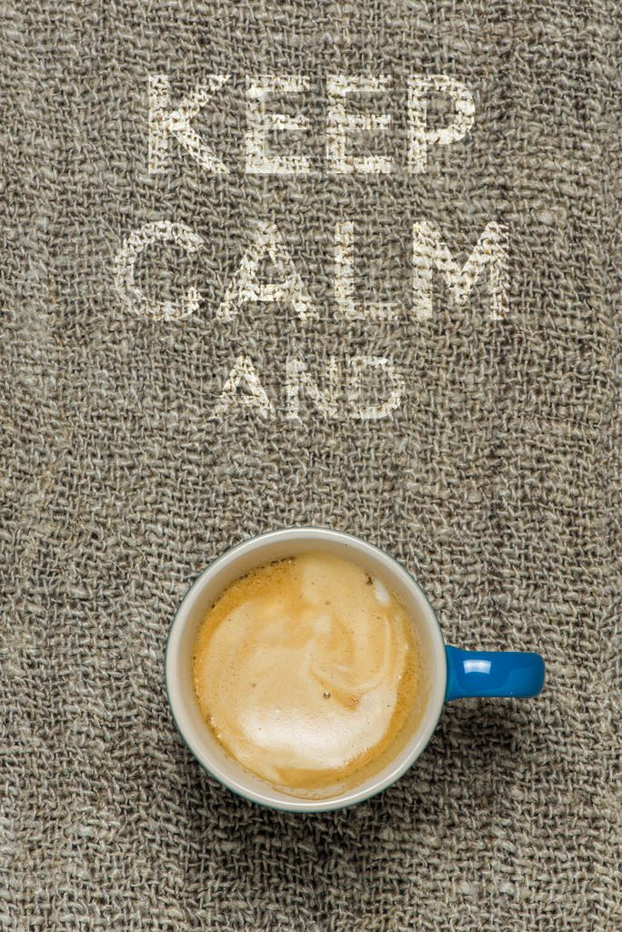 https://flic.kr/p/vmLdCg | keep calm | Keep calm and drink coffee. Espresso coffee in a blue cup on an hessian cloth.
