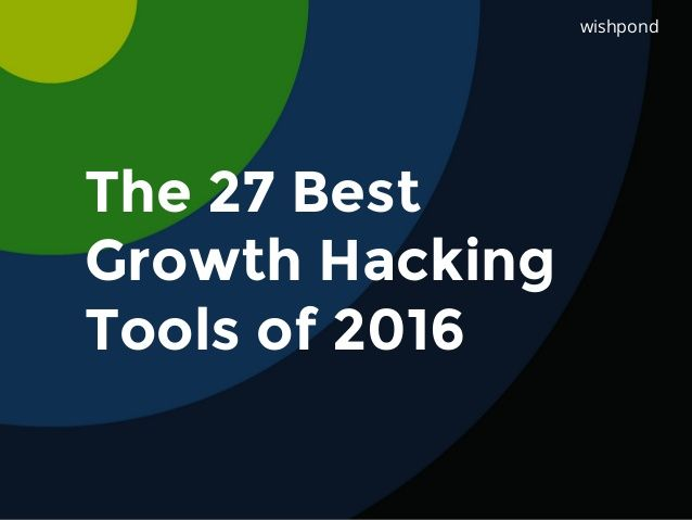 The 27 Best  Growth Hacking  Tools of 2016  wishpond