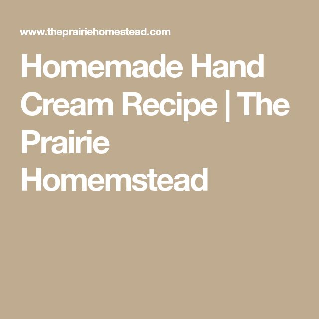 Homemade Hand Cream Recipe | The Prairie Homemstead