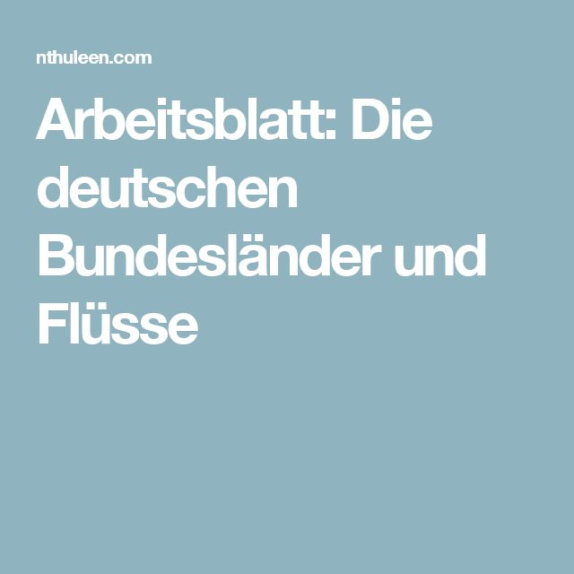 arbeitsblatt die deutschen bundesl nder und fl sse deutschland im berblick deutsche. Black Bedroom Furniture Sets. Home Design Ideas