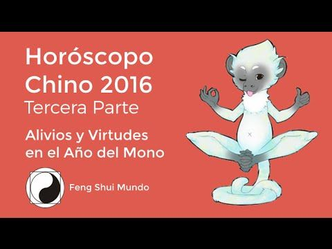 Horóscopo Chino 2016 - 3° Parte: Virtudes y Alivios en el Año del Mono. - YouTube