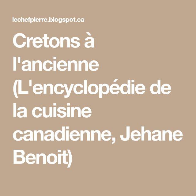 Cretons à l'ancienne (L'encyclopédie de la cuisine canadienne, Jehane Benoit)