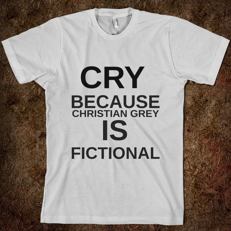 18 best fifty shades images on pinterest 50 shades christian grey cry because christian grey is fictional fandeluxe
