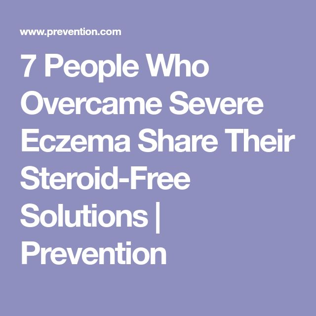 7 People Who Overcame Severe Eczema Share Their Steroid-Free Solutions | Prevention