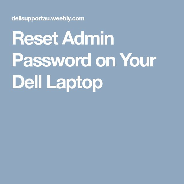 Reset Admin Password on Your Dell Laptop