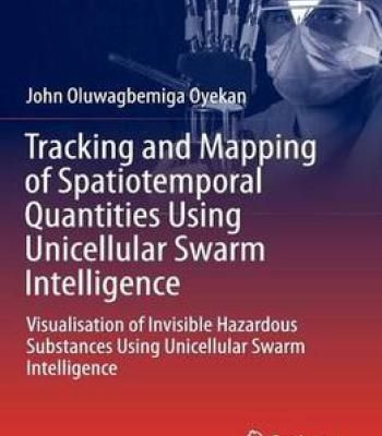 Tracking And Mapping Of Spatiotemporal Quantities Using Unicellular Swarm Intelligence PDF