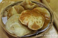 le tenere dolcezze di resy: Puri - il tradizionale pane fritto indiano