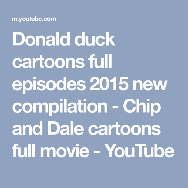 Donald duck cartoons full episodes 2015 new compilation - Chip and Dale cartoons full movie - YouTube