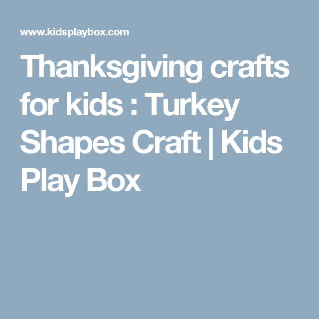Thanksgiving crafts for kids : Turkey Shapes Craft | Kids Play Box