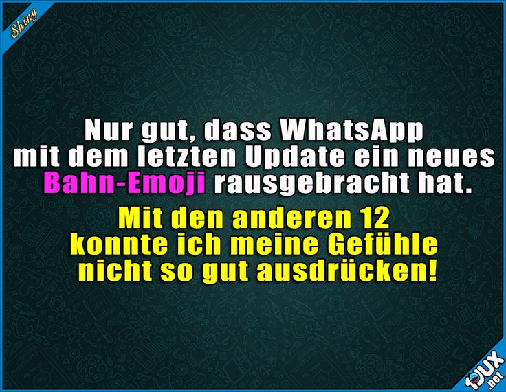 Das wurde ja auch Zeit! :P #WhatsApp #Emojis #Bahn #lustig #sowahr #Sprüche #Jodel #lustigeMemes #lustigeBilder #Spruch